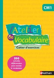 L ATELIER DE VOCABULAIRE CM1 CAHIER D EXERCICES	 - 	9782091228204
