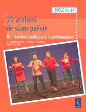 20 ATELIERS DE SLAM POESIE CYCLE 3/6EME	 - 	9782725627151