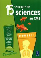 15 SEQUENCES DE SCIENCES AU CM2 FICHIER	 - 	9782725629261