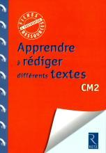 APPRENDRE A REDIGER DIFFERENTS TEXTES CM2	 - 	9782725630465