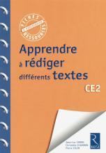 APPRENDRE A REDIGER DIFFERENTS TEXTES CE2	 - 	9782725630984