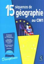 15 SEQUENCES DE GEOGRAPHIE AU CM1 FICHIER	 - 	9782725631684