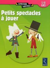 PETITS SPECTACLE A JOUER 5/8 ANS	 - 	9782725632254