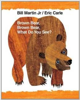 BROWN BEAR BROWN BEAR WHAT DO YOU SEE
